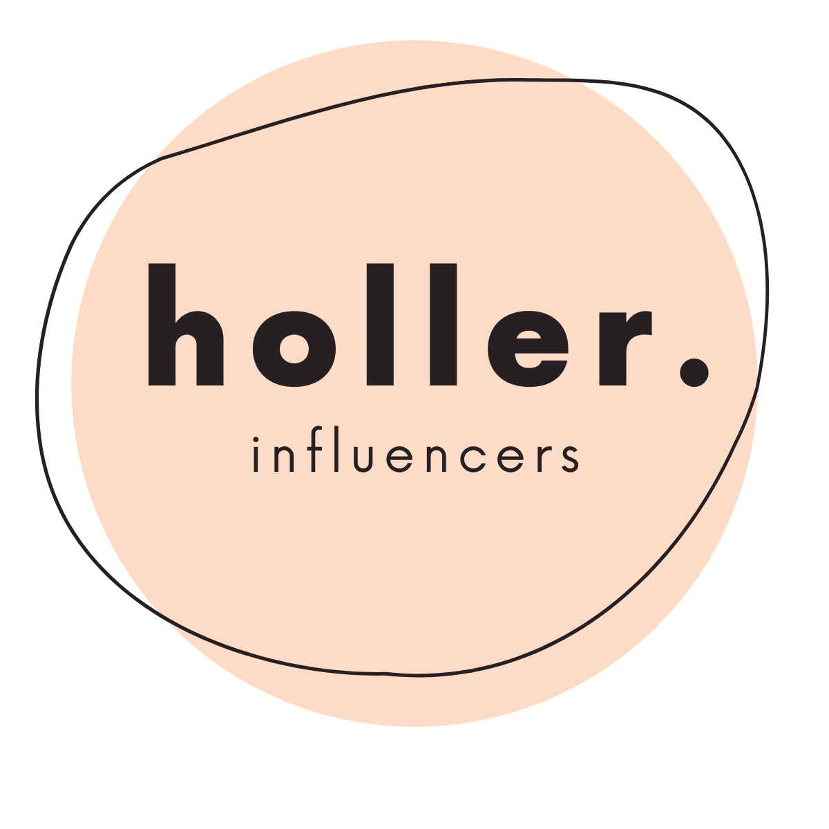 holler. Influencers